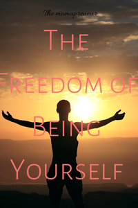 The freedom of being yourself